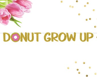 Donut Grow Up Banner, Donut Banner, Donut Party, Birthday Banner, 1st Birthday Banner, One Birthday Party, Smash Cake Banner, Party Decor