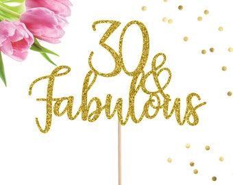 30 and Fabulous Cake Topper, Thirty Cake Topper, Dirty 30 Cake Topper, 30 Cake Topper, 30th Birthday Cake Topper, 30th Birthday Party, 30