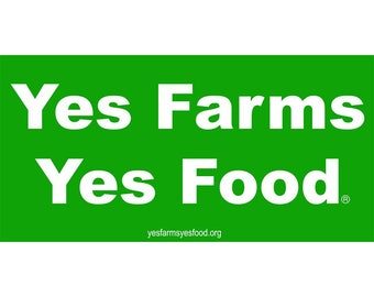 Yes Farms Yes Food - bumper sticker
