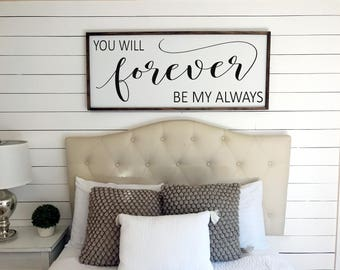 You Will Forever Be My Always Sign   Bedroom Sign   Farmhouse Decor   Wooden Sign   Framed Sign   Bedroom Wall Decor   Above the Bed Sign