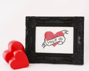 You'll do- modern cross stitch Finished and framed completed funny embroidery wall decoration cute cross stitch romantic gift tattoo style