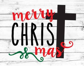 Christmas SVG, Merry Christ mas Svg, Religious Svg, Jesus Svg, Cross Svg, Svg Files, Svg Files for Cricut, Silhouette, Cut Files