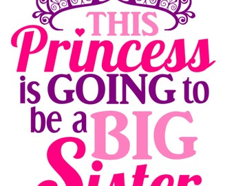 T shirt transfers* iron on *Clothes * Printable * this princess is gonna be a big sister *Instant Download 1 X pdf