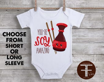 You're Soy Amazing Onesie, Funny Onesie, Sushi Onesie, Funny Onesies For Baby, Baby Onesie, Onesie for Boys, Onesie for Girls, Soy Sauce