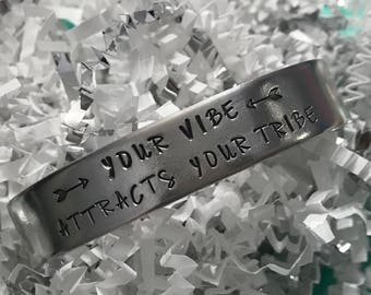 """Your Vibe Attracts Your Tribe 1/2"""" cuff"""