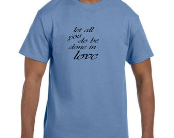 Christian Religous Tshirt Let All You Do Be Done In Love model xx10195