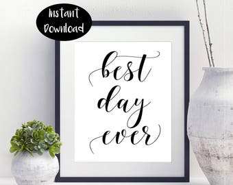 Best Day Ever ,Party Printable ,Special Occasion ,Bridal shower Gift ,Wedding Printable Digital Download INSTANT DOWNLOAD