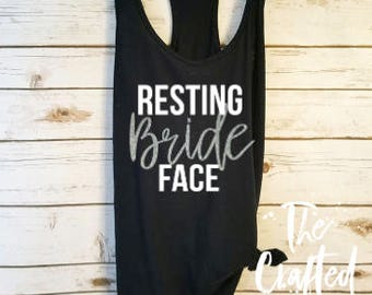 Resting Bride Face / Bride Shirt/ Engaged Tank / Engaged Tank/ Fiance Shirt / Engagement Shirt / Engagement Gift/ Bride to Be Shirt /