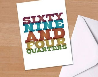 70th Birthday Card, Sixty Nine and Four Quarters, Funny 70th, Big 7-0, Seventieth birthday, Typographical, Greetings Card, Colourful