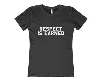 Respect Is Earned WomenS  T Shirt