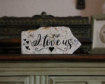 I Love Us- Granite Stone