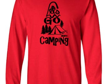 Let's Go Camping Adult Long Sleeve Unisex Tshirt