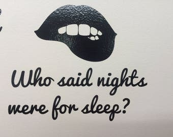 Home Decor Vinyl Sticker Who Said Nights are for Sleep? Lip Biting  for - Bedroom Make it yours!