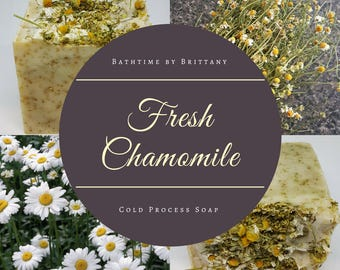 Fresh Chamomile Soap--All Natural Cold Process Soap--Goat Milk or Vegan--Chamomile Flower--Herbal Soap--Dye Free--Limited Time-Ready to Ship