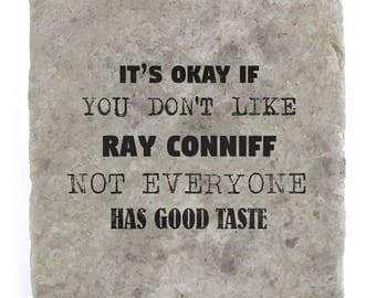 It's OK if you don't like Ray Conniff Marble Tile Coaster