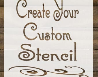 Custom Reusable Stencil / Custom Stencil