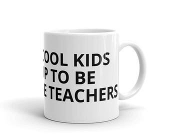 All the Cool Kids Grew Up To Be First Grade Teachers 1st Grade Teacher Career Graduation Birthday Gift Idea Mug