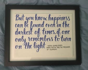 Handwritten Harry Potter quote Happiness Can Be found Even in the Darkest of Times