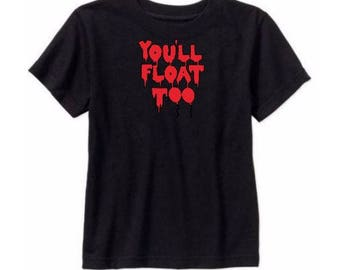 You'll Float Too It Pennywise T Shirt Kids Children Toddler Many Sizes Colors Custom Horror Halloween Merch Massacre