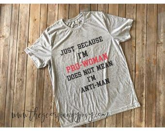 Pro Woman shirt | Feminist Shirt | Womens rights shirt | Women have rights shirt | Feminism shirt | Women supporting women