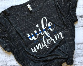 Wife Of A Man In Uniform Shirt / Thin Blue Line Shirt / Law Enforcement Wife / Police Wife Shirt / Graphic Tee / Gifts For Her /Womens Shirt