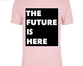The future is here feminist t-shirt 2017
