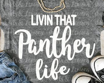 Panther svg, Livin that panther Life svg, panthers svg, iron on, football, Silhouette, Commercial use, files, Download, Cricut, dxf, panther