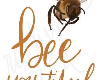 Bee-you-tiful, Bee, digital art print,drawing, quote, beautiful, wall art, home decor, room art