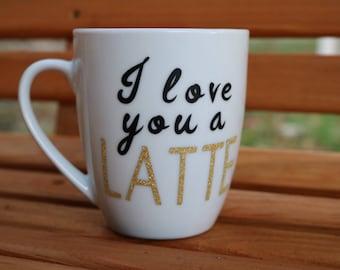 I love you a latte mug // gold glitter mug // mug with sayings // white ceramic mug // glitter mug // glitter coffee cup // coffee cup //