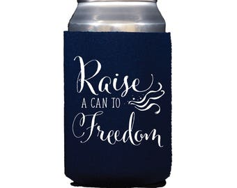 Raise a Can to Freedom - Can Cooler, 4th of July Can Cooler, 4th of July Drink Holder, Patriotic Can Holder, 4th of July Favors