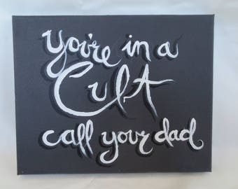 You're in a Cult, call your dad