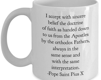 "Saint Quote Mug - St. Pope Pius X - ""I accept...the doctrine from the Apostles...always...same interpretation."" Ceramic Coffee Cup"
