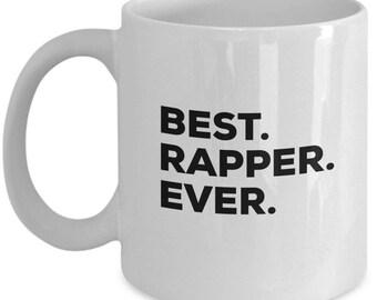 Best Rapper Ever, Rapper Coffee Mug, Rapper Gifts, Rapper Mugs,  Gift For Rapper , Birthday Anniversary Gift, Christmas Present