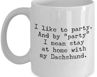 Dachshund Mug – Stay at Home with My Dachshund - Funny Dog Lover Coffee Cup Gift, 11 oz.