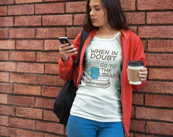 When in doubt go to the library, Book lovers shirt