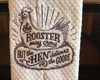 Rooster May Crow but the Hen Delivers the Goods  Kitchen Towel Kitchen Decor, Gift, Barnyard Nest Dish Dryer Bathroom Towel Made in USA