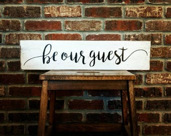 Be Our Guest - Rustic Sign - Farmhouse Sign - Wooden Sign