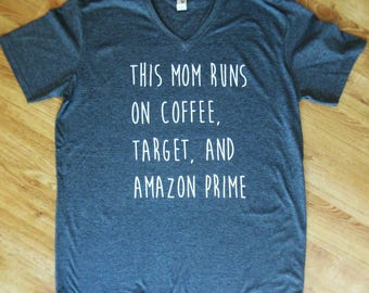 This mom runs on coffee target and amazon prime shirt, mom shirt, amazon prime mom shirt, target mom shirt, mom shirt