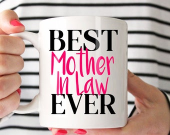 Best Mother In Law Ever Mug, Mother In Law Coffee Mug, Gift for Mother In Law, Cute Gift For Mother In Law, Lovely Mug For Mother In Law