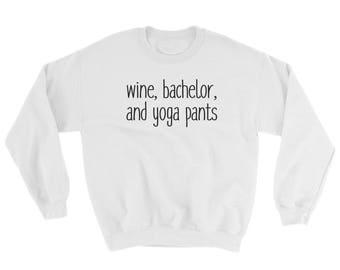 Wine, Bachelor, Yoga Pants Sweatshirt