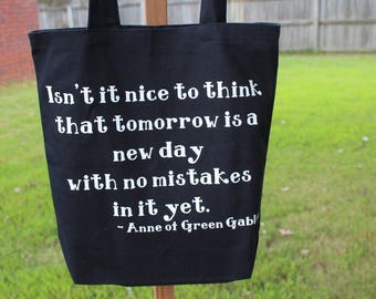 Anne of Green Gables Book Quote Tote Bag - Isn't it nice to think that tomorrow is a new day with no mistakes in it yet