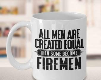 firefighter gift, firefighter quote, firefighter mug, gift for men, quote mug, fireman gift, funny quotes, Christmas gift, equal men