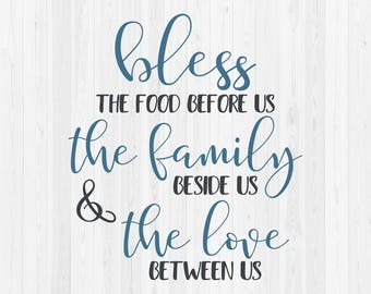 Bless The Food Before Us The Family Beside Us & The Love Between Us - SVG Cut File