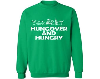 Hungover And Hungry Sweatshirt Ugly Christmas sweater Thanksgiving sweatshirt xmas gifts Christmas sweatshirt for men for women Funny Party