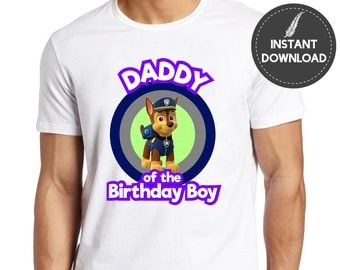 Instant Download - Paw Patrol Daddy of the Birthday Boy Father Dad Tshirt Tee Chase Shirt Iron On Transfer Printable DIY - Digital File