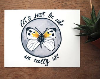 Be Who We Really Are Butterfly Illustration Art Print. Calligraphy Quote.