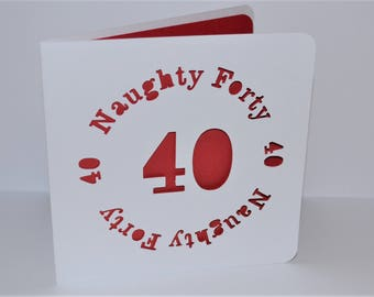 Naughty Forty 40 Papercut Greetings Card - 40th Birthday/Anniversary