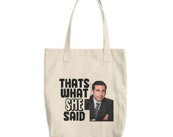 That's What She Said Cotton Tote Bag