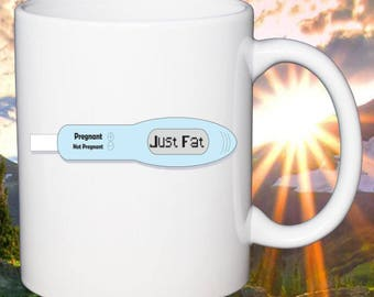 Funny Womans Coffee Mug Negative Pregnancy Test Just Fat