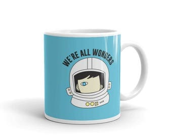 We're All Wonders Coffee Mug choose kind kindness motivation friendship positive message anti bullying wonder movie RJ Palacio teachers gift